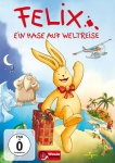 Felix - Ein Hase auf Weltreise