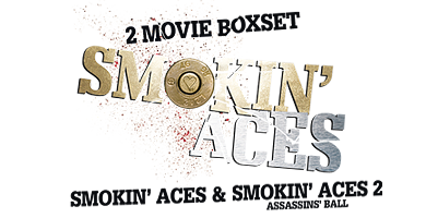 Smokin' Aces & Smokin' Aces 2: Assassins' Ball