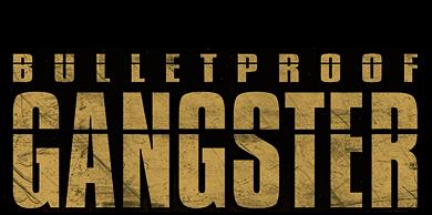 Bulletproof Gangster